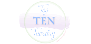just_another_belle_top_ten_tuesday